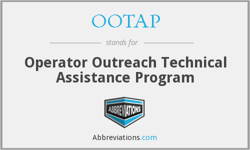 OOTAP - Operator Outreach Technical Assistance Program