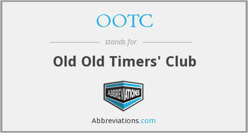 OOTC - Old Old Timers' Club