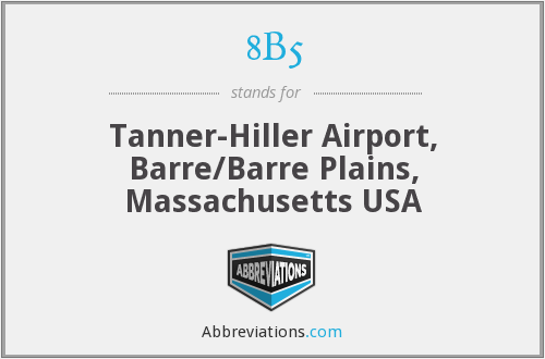 8B5 - Tanner-Hiller Airport, Barre/Barre Plains, Massachusetts USA