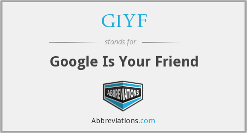 What does GIYF stand for?