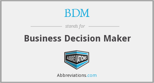 BDM - Business Decision Maker