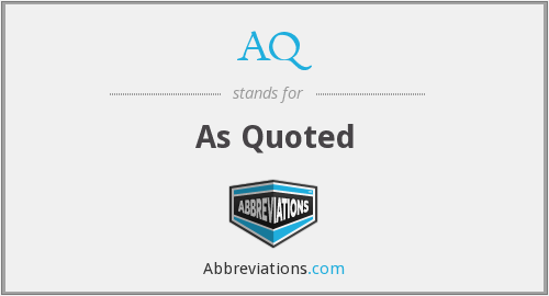AQ - As Quoted