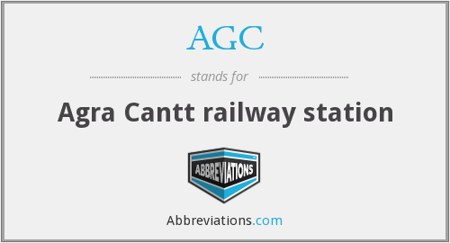 AGC - Agra Cantt railway station