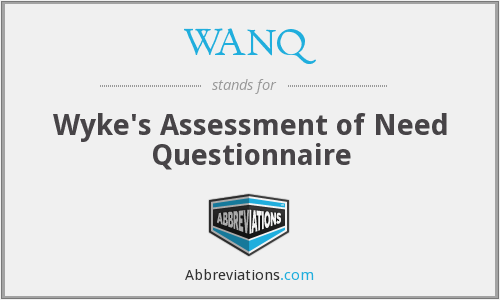 WANQ - Wyke's Assessment of Need Questionnaire
