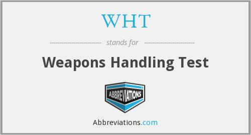 WHT - Weapons Handling Test