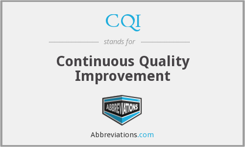 CQI - Continuous Quality Improvement