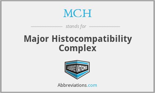 MCH - Major Histocompatibility Complex