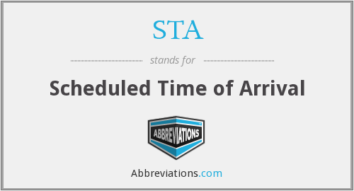 STA - Scheduled Time of Arrival