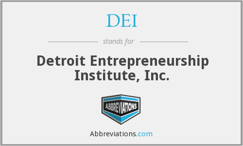 DEI - Detroit Entrepreneurship Institute, Inc.