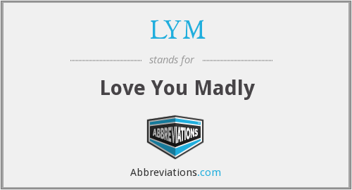 LYM - Love You Madly