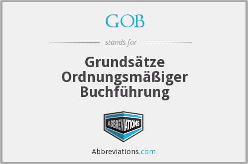 GOB - Grundsätze Ordnungsmäßiger Buchführung
