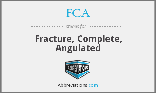 FCA - Fracture, Complete, Angulated