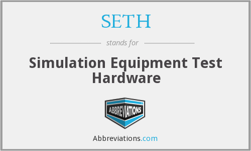 SETH - Simulation Equipment Test Hardware