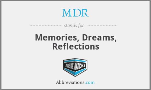 MDR - Memories, Dreams, Reflections