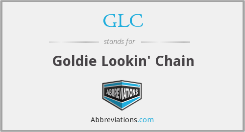 GLC - Goldie Lookin' Chain