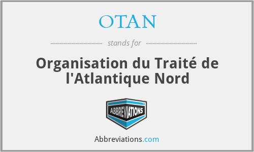 OTAN - Organisation du Traité de l'Atlantique Nord