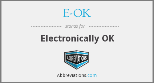 E-OK - Electronically OK