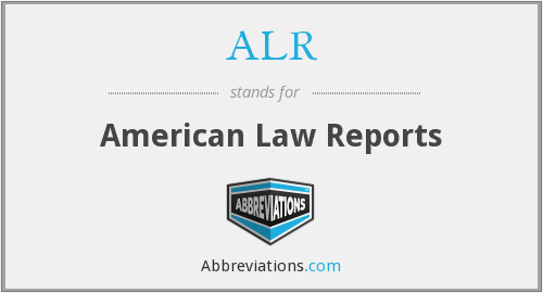 ALR - American Law Reports