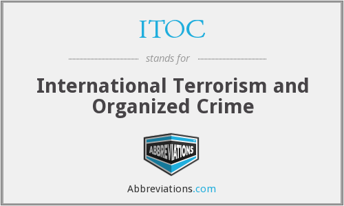 ITOC - International Terrorism and Organized Crime