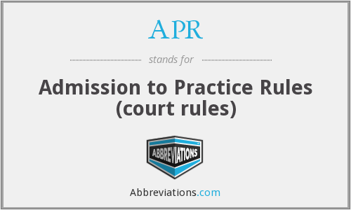 APR - Admission to Practice Rules (court rules)