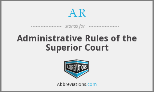 AR - Administrative Rules of the Superior Court