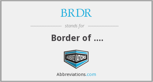BRDR - Border of ....