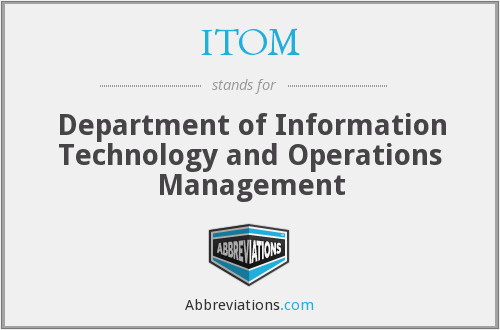 ITOM - Department of Information Technology and Operations Management