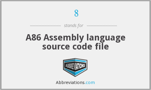 8 - Assembly language source code file (A86)