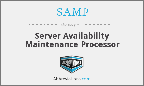 SAMP - Server Availability Maintenance Processor