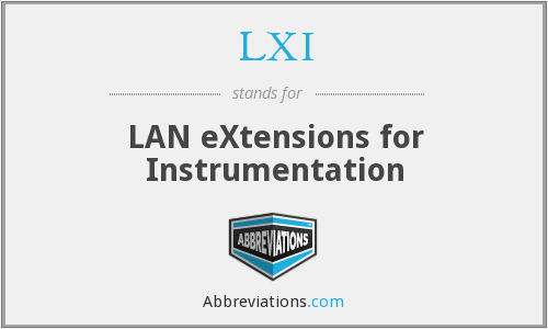 LXI - LAN eXtensions for Instrumentation