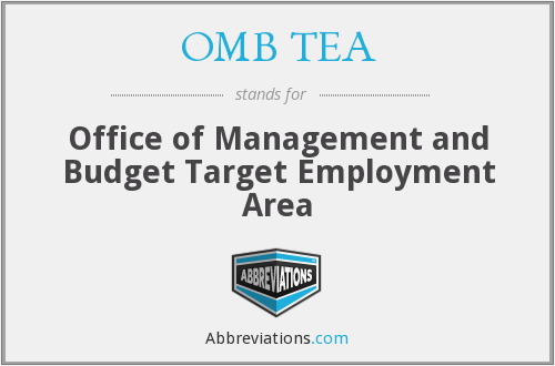 OMB TEA - Office of Management and Budget Target Employment Area