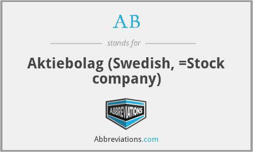AB - Aktiebolag (Swedish, =Stock company)