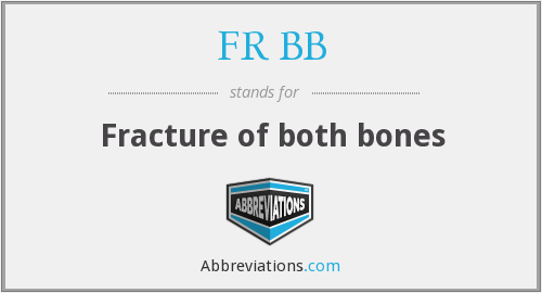 FR BB - Fracture of both bones