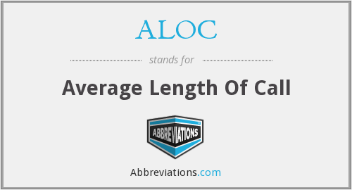 ALOC - Average Length Of Call