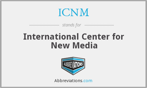 ICNM - International Center for New Media