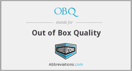 OBQ - Out of Box Quality