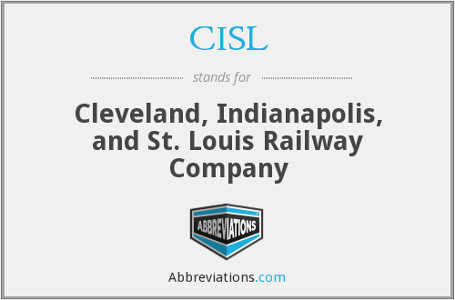 CISL - Cleveland, Indianapolis, and St. Louis Railway Company