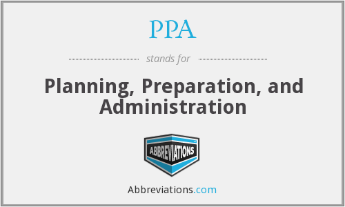 PPA - Planning, Preparation, and Administration