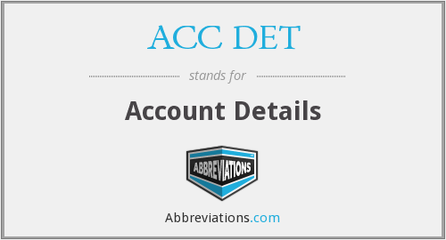 ACC DET - Account Details