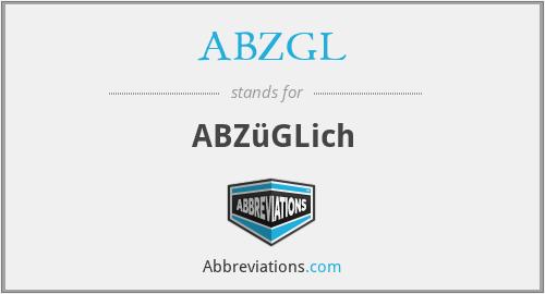 ABZGL - ABZüGLich