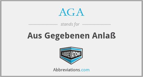 AGA - Aus Gegebenen Anlaß