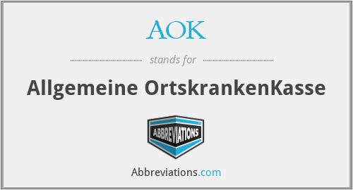 AOK - Allgemeine OrtskrankenKasse