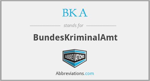 BKA - BundesKriminalAmt