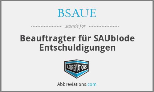 BSAUE - Beauftragter für SAUblode Entschuldigungen