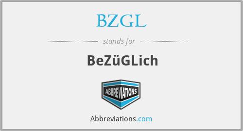 BZGL - BeZüGLich