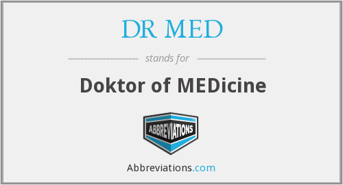 What does DR. MED stand for?