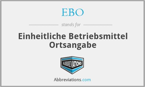 EBO - Einheitliche Betriebsmittel Ortsangabe