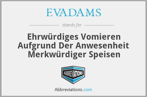 EVADAMS - Ehrwürdiges Vomieren Aufgrund Der Anwesenheit Merkwürdiger Speisen