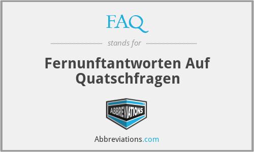 FAQ - Fernunftantworten Auf Quatschfragen