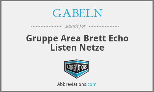 GABELN - Gruppe Area Brett Echo Listen Netze
